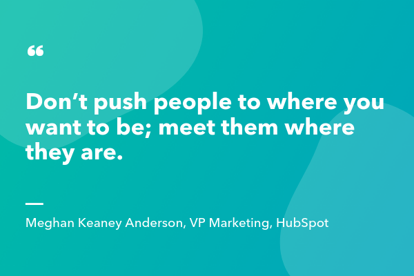 Marketing Quotes -Meghan Keaney