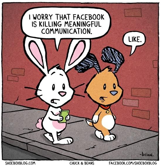 Marketing Jokes - I worry Facebook is killing meaningful communication